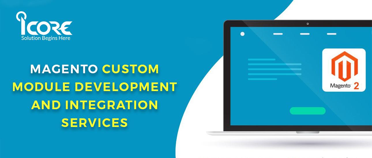 Magento Custom Module Development and Integration Services